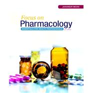 Focus on Pharmacology Essentials for Health Professionals by Moini, Jahangir, 9780134525044