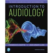 Introduction to Audiology by Martin, Frederick N.; Clark, John Greer, 9780134695044