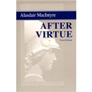 After Virtue: A Study in Moral Theory by MacIntyre, Alasdair C., 9780268035044