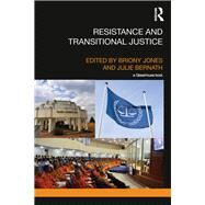Resistance and Transitional Justice by Jones; Briony, 9780415785044