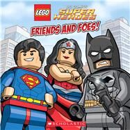 LEGO DC Super Heroes: Friends and Foes! by King, Trey; Wang, Sean, 9780545785044