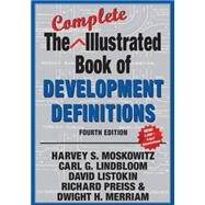 The Complete Illustrated Book of Development Definitions by Moskowitz,Harvey S., 9781412855044