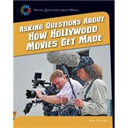 Asking Questions About How Hollywood Movies Get Made by Fields, Jan, 9781633625044