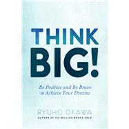 Think Big! by Okawa, Ryuho, 9781942125044