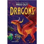 Make Your Own Press-Out Dragons by Hawcock, David, 9780486825045