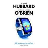 Macroeconomics Plus MyEconLab with Pearson eText (1-semester access) -- Access Card Package by Hubbard, R. Glenn; O'Brien, Anthony Patrick, 9780134435046