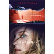 Fractured A Slated novel, Book 2 by Terry, Teri, 9780142425046
