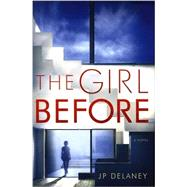 The Girl Before by DELANEY, JP, 9780425285046