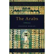 The Arabs by Rogan, Eugene, 9780465025046