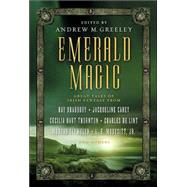 Emerald Magic : Great Tales of Irish Fantasy by Greeley, Andrew M., 9780765305046