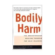 Bodily Harm by Kingsonbloom, Jennifer; Conterio, Karen; Lader, Wendy, 9780786885046