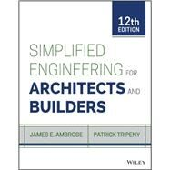 Simplified Engineering for Architects and Builders by Ambrose, James; Tripeny, Patrick, 9781118975046