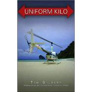 Uniform Kilo by Gilbert, Tim, 9781412075046