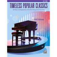 Timeless Popular Classics Easy Piano by Coates, Dan (ADP), 9781470635046