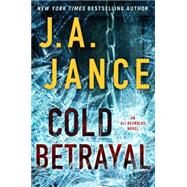 Cold Betrayal An Ali Reynolds Novel by Jance, J.A., 9781476745046
