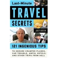 Last-minute Travel Secrets by Green, Joey, 9781613735046