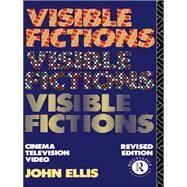 Visible Fictions: Cinema: Television: Video by Ellis; C M, 9781138835047