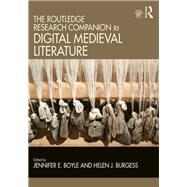 The Routledge Research Companion to Digital Medieval Literature by Boyle; Jennifer E., 9781138905047
