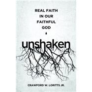 Unshaken by Loritts, Crawford W., Jr., 9781433545047