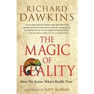 The Magic of Reality How We Know What's Really True by Dawkins, Richard, 9781451675047