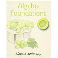 Algebra Foundations Prealgebra, Introductory Algebra & Intermediate Algebra -- with Access Card by Martin-Gay, Elayn, 9780133975048