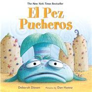 El Pez Pucheros by Diesen, Deborah; Hanna, Dan; Mlawer, Teresa, 9780374305048