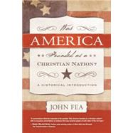 Was America Founded as a Christian Nation? by Fea, John, 9780664235048