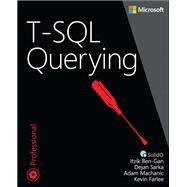 T-SQL Querying by Ben-Gan, Itzik; Machanic, Adam; Sarka, Dejan; Farlee, Kevin, 9780735685048
