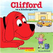 Clifford va a kindergarten by Bridwell, Norman, 9781338045048