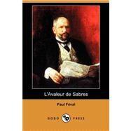 L'avaleur De Sabres by Feval, Paul, 9781409945048