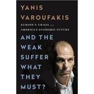 And the Weak Suffer What They Must? by Varoufakis, Yanis, 9781568585048
