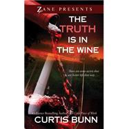 The Truth is in the Wine A Novel by Bunn, Curtis, 9781593095048