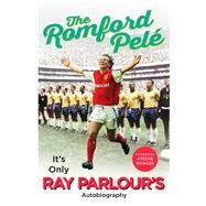 The Romford Pelé by Parlour, Ray, 9781780895048