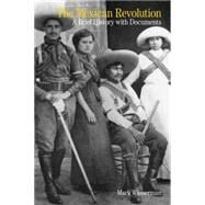 The Mexican Revolution A Brief History with Documents by Wasserman, Mark, 9780312535049