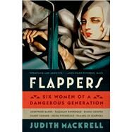 Flappers Six Women of a Dangerous Generation by Mackrell, Judith, 9780374535049