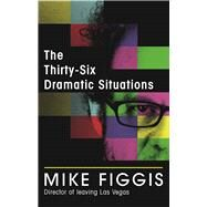 The Thirty-Six Dramatic Situations by Figgis, Mike, 9780571305049
