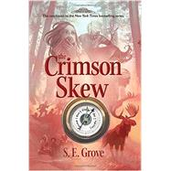 The Crimson Skew by Grove, S. E., 9780670785049