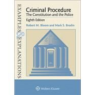 Examples & Explanations for  Criminal Procedure by Bloom, Robert M.; Brodin, Mark S., 9781454865049