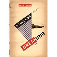 A Man Lies Dreaming by Tidhar, Lavie, 9781612195049