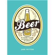 Beer O'clock: Craft, Cask, and Culture by Peyton, Jane, 9781632205049