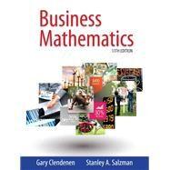 Business Mathematics, 13/e by CLENDENEN; SALZMAN, 9780321955050