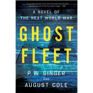 Ghost Fleet by Singer, P. W.; Cole, August, 9780544705050