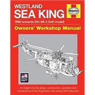 Westland Sea King Owners' Workshop Manual: 1988 Onwards (Hu Mk Sar Model) by Howard, Lee, 9780857335050