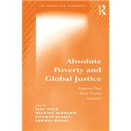 Absolute Poverty and Global Justice: Empirical Data - Moral Theories - Initiatives by Pogge,Thomas;Mack,Elke, 9781138255050