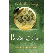 The Paradise of Glass by Durst-benning, Petra; Willcocks, Samuel, 9781503945050