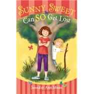 Sunny Sweet Can So Get Lost by Mann, Jennifer Ann, 9781619635050