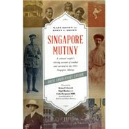 Singapore Mutiny by Brown, Edwin A.; Brown, Mary, 9789814625050