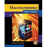 Macroeconomics for Today by Tucker, Irvin B., 9781133435051