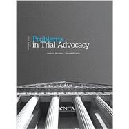 Problems in Trial Advocacy: 2015 Edition by Bocchino, Anthony J., 9781601565051