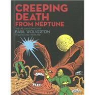 Creeping Death from Neptune 1 by Wolverton, Basil; Sadowski, Greg, 9781606995051